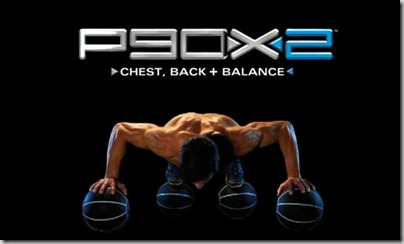 P90X2 Chest+Back+Balance- What to Expect with P90X2 Chest+